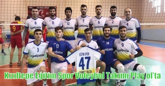 Kızıltepe Eğitim Spor Voleybol Takımı Play of'ta