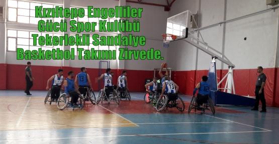 Kızıltepe Engelliler Gücü Spor Kulübü Tekerlekli Sandalye Basketbol Takımı Zirvede.