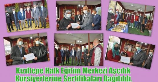 Kızıltepe Halk Eğitim Merkezi Aşçılık Kursiyerlerine Sertifikaları Dağıtıldı.