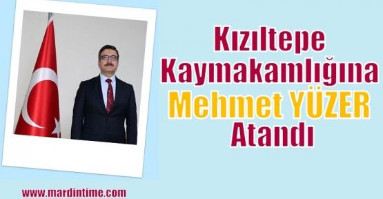 Kızıltepe Kaymakamlığına Mehmet YÜZER Atandı