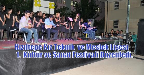 Kızıltepe Kız Teknik  ve Meslek Lisesi Tarafından Düzenlenen 1.  Kültür ve Sanat Festivali düzenlendi.