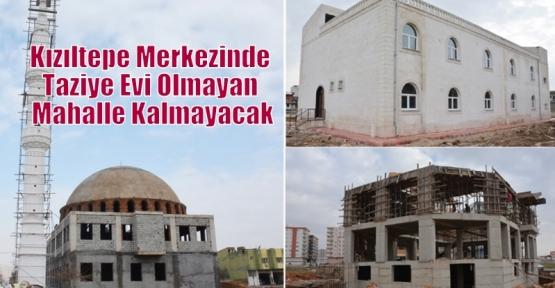 Kızıltepe Merkezinde Taziye Evi Olmayan Mahalle Kalmayacak