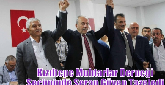 Kızıltepe Muhtarlar Derneği Seçiminde,Şeran Güven Tazeledi.