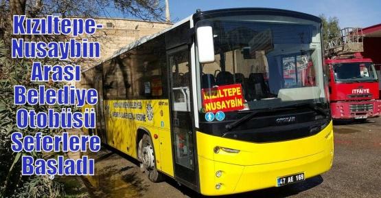 Kızıltepe-Nusaybin Arası Belediye Otobüsü Seferlere Başladı