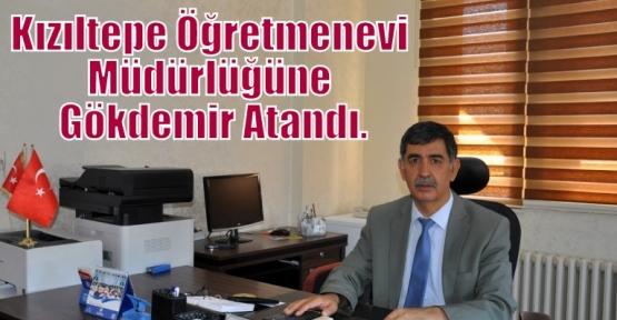 Kızıltepe Öğretmenevi Müdürlüğüne Gökdemir Atandı.