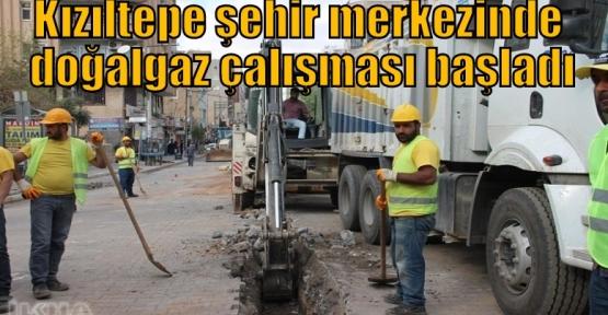 Kızıltepe şehir merkezinde doğalgaz çalışması başladı