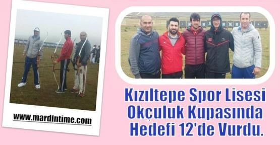 Kızıltepe Spor Lisesi Okçuluk Kupasında Hedefi 12'den Vurdu.