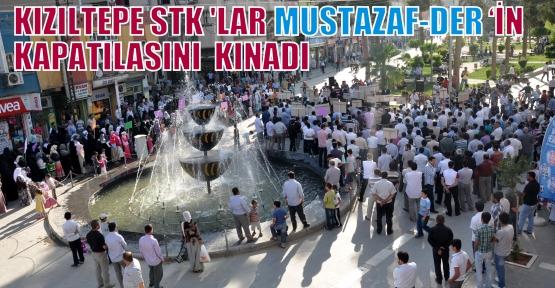 Kızıltepe Stk'lar Mustazaf-Der 'İn Kapatılasını Kınadı