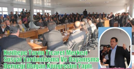 Kızıltepe Tarım Ticaret Merkezi  Sosyal Yardımlaşma Ve Dayanışma Derneği olağan kongresini yaptı.