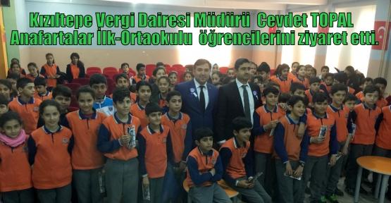 Kızıltepe Vergi Dairesi Müdürü  Cevdet TOPAL  Anafartalar İlk-Ortaokulu  öğrencilerini ziyaret etti.