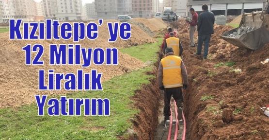 Kızıltepe' Ye 12 Milyon Liralık Yatırım