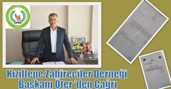 Kızıltepe Zahireciler Derneği Başkanı Öter 'den Çağrı.