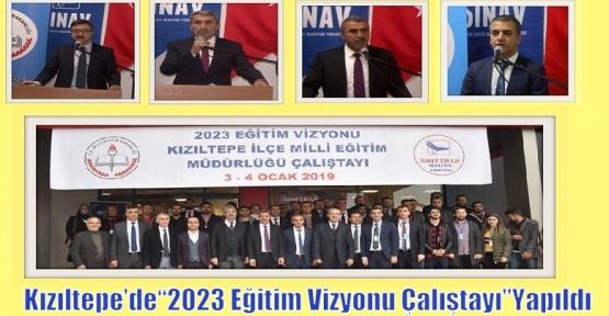 """Kızıltepe'de'2023 Eğitim Vizyonu Çalıştayı""""Yapıldı"""