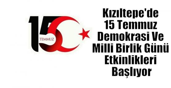 Kızıltepe'de 15 Temmuz Demokrasi Ve Milli Birlik Günü Etkinlikleri Başlıyor