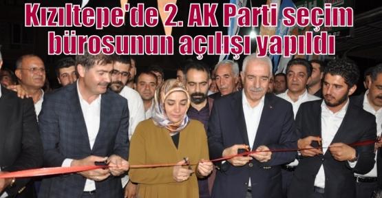 Kızıltepe'de 2. AK Parti seçim bürosunun açılışı yapıldı