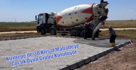 Kızıltepe'de 30 Kırsal Mahalleye Çocuk Oyun Grubu Kuruluyor