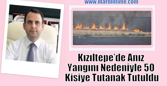 Kızıltepe'de Anız Yangını Nedeniyle 50 Kişiye Tutanak Tutuldu
