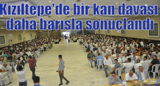 Kızıltepe'de bir kan davası daha barışla sonuçlandı