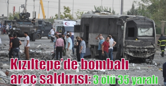 Kızıltepe'de bombalı araç saldırısı 3 ölü 35 yaralı