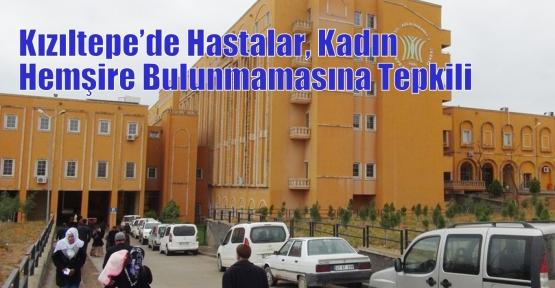 Kızıltepe'de Hastalar, Kadın Hemşire Bulunmamasına Tepkili