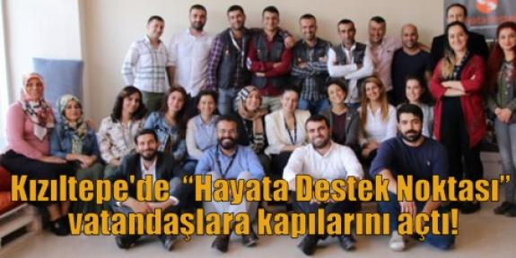 """Kızıltepe'de  """"Hayata Destek Noktası"""" vatandaşlara kapılarını açtı!"""