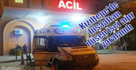 Kızıltepe'de İnşaattan düşen işçi ağır yaralandı