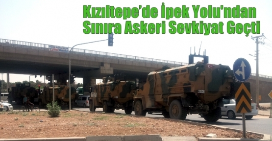Kızıltepe'de İpek Yolu'ndan Sınıra Askeri Sevkiyat Geçti