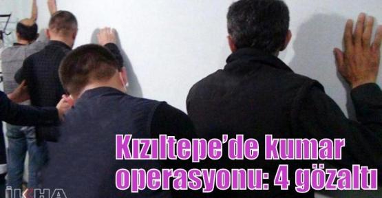 Kızıltepe'de kumar operasyonu: 4 gözaltı