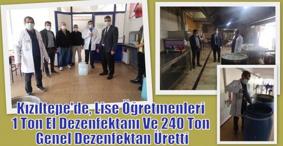 Kızıltepe'de, Lise Öğretmenleri 1 Ton El Dezenfektanı Ve 240 Ton Genel Dezenfektan Üretti