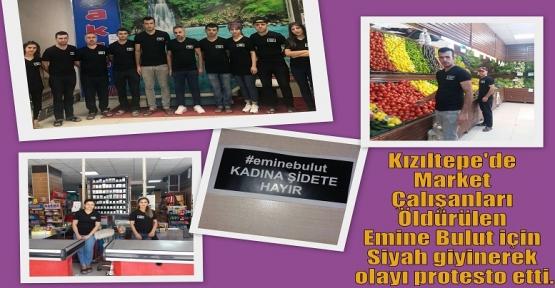 Kızıltepe'de Market Çalışanları Öldürülen Emine Bulut için Siyah giyinerek olayı protesto etti.