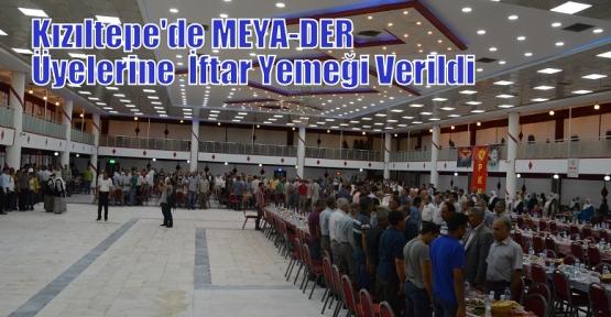 Kızıltepe'de MEYA-DER Üyelerine  İftar Yemeği Verildi