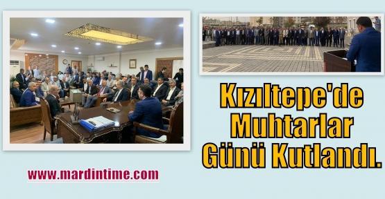 Kızıltepe'de Muhtarlar Günü Kutlandı.