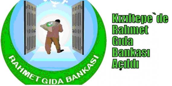 Kızıltepe`de Rahmet Gıda Bankası Açıldı