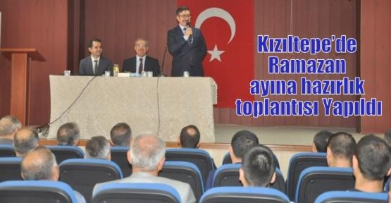 Kızıltepe'de Ramazan ayına hazırlık toplantısı Yapıldı