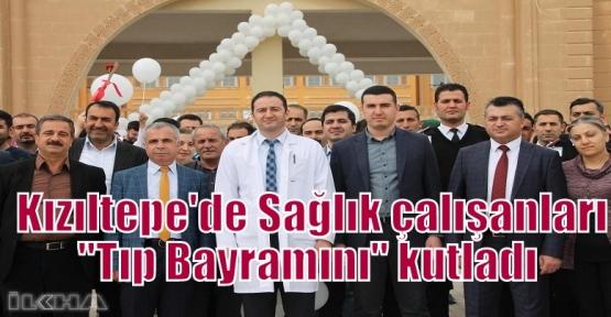 """Kızıltepe'de Sağlık çalışanları """"Tıp Bayramını"""" kutladı"""