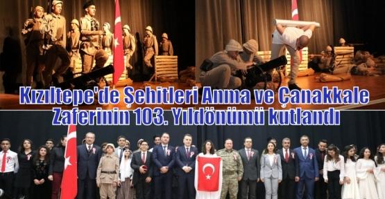 Kızıltepe'de Şehitleri Anma ve Çanakkale Zaferinin 103. Yıldönümü kutlandı