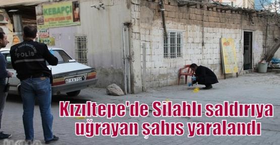Kızıltepe'de Silahlı saldırıya uğrayan şahıs yaralandı