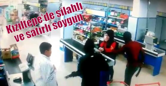 Kızıltepe'de silahlı ve satırlı soygun