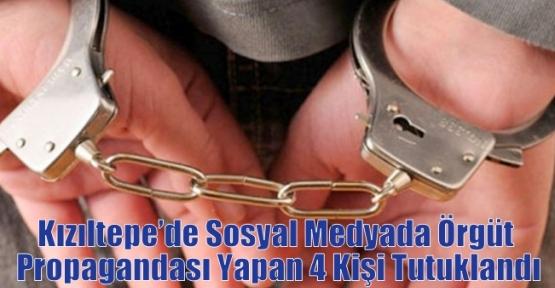 Kızıltepe'de Sosyal Medyada Örgüt Propagandası Yapan 4 Kişi Tutuklandı
