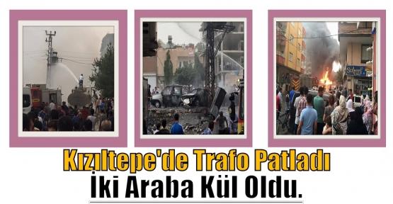 Kızıltepe'de Trafo Patladı İki Araba Kül Oldu.