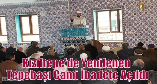 Kızıltepe'de Yenilenen Tepebaşı Cami İbadete Açıldı