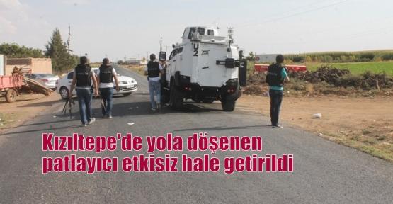 Kızıltepe'de yola döşenen patlayıcı etkisiz hale getirildi.