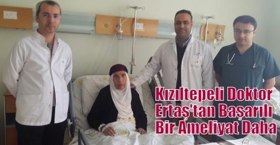 Kızıltepeli Doktor Ertaş'tan Başarılı Bir Ameliyat Daha