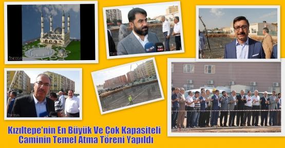 Kızıltepe'nin En Büyük Ve Çok Kapasiteli  Caminin Temel Atma Töreni Yapıldı