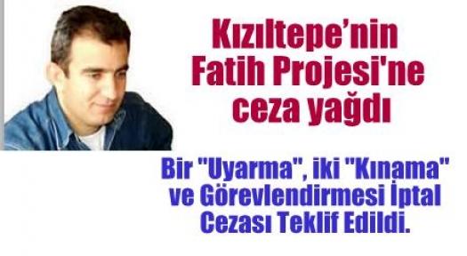 Kızıltepe'nin Fatih Projesi'ne ceza Yağdı