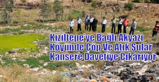 Kızıltepe'ye Bağlı Akyazı Köyünde Çöp Ve Atık Sular Kansere Davetiye Çıkarıyor