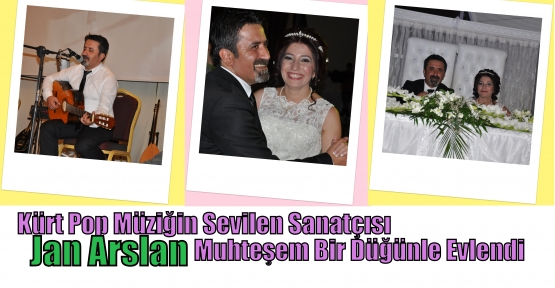 Kürt Pop Müziğin Sevilen SanatçıSI Jan Arslan Muhteşem Bir Düğünle Evlendi