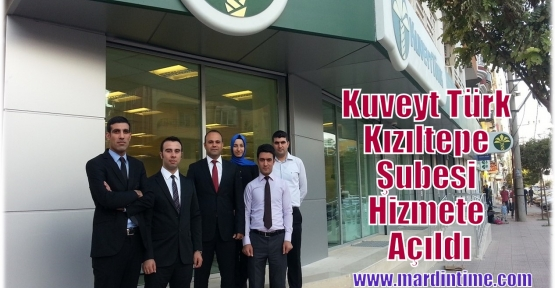 Kuveyt Türk Kızıltepe Şubesi Hizmete Açıldı