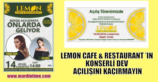 LEMON CAFE&RESTAURANT 'IN KONSERLİ DEV AÇILIŞINI KAÇIRMAYIN