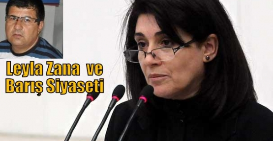 Leyla Zana ve Barış Siyaseti